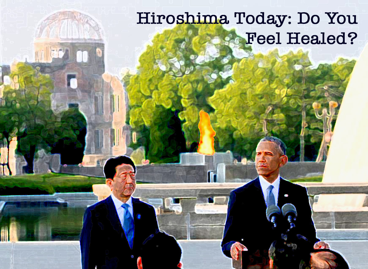 Hiroshima Today: Do You Feel Healed?